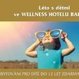 Léto s dětmi ve WELLNESS HOTELU BABYLON