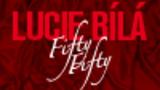Lucie Bílá - Fifty Fifty v O2 areně