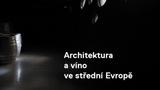 Architektura a víno ve střední Evropě