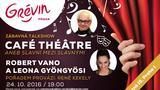 Café Théâtre s Robertem Vanem a Leonou Gyöngyösi