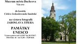 """VÝSTAVA FOTOGRAFIÍ JAROSLAVA TIŠERA """"PAMÁTKY UNESCO"""""""