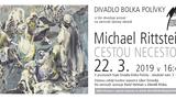 Výstava obrazů Michaela Rittsteina Cestou necestou ve foyer Divadla Bolka Polívky