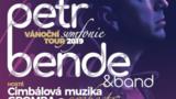 """PETR BENDE & BAND A HOSTÉ/VÁNOČNÍ """"SYMFONIE"""" TOUR 2019/"""