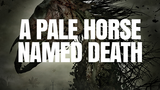 A PALE HORSE NAMED DEATH//