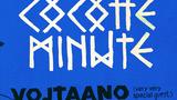 COCOTTE MINUTE/SPECIAL GUEST: VOJTAANO/