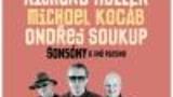 Richard Müller, Michael Kocáb, Ondřej Soukup