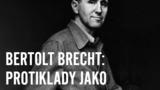 BERTOLT BRECHT: PROTIKLADY JAKO METODA - Divadlo Disk
