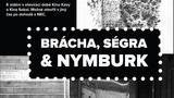 VÝSTAVA: BRÁCHA, SÉGRA & NYMBURK