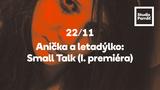 SMALL TALK - devítidílná modlitba za ticho - Divadlo Anička a letadýlko