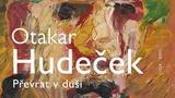 """Výstava  """"Převrat v duši"""" malíře Otakara Hudečka"""