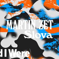 Martin Zet Slova (Would I Were) - Galerie NoD