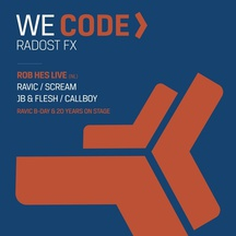 WE CODE - RADOST FX – RAVIC 20 years on stage with ROB HES LIVE (NL)