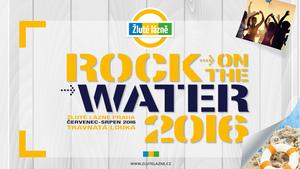 Rock On The Water 2016 ve Žlutých lázních
