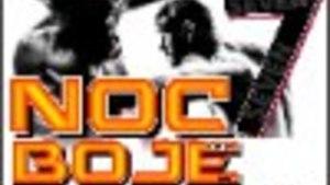 NOC BOJE 7. - Galavečer Muay Thai, K-1, MMA
