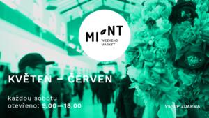 MINT: Weekend Market KVĚTEN - ČERVEN 2017