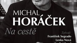 MICHAL HORÁČEK & HOSTÉ   KONCERTNÍ RECITÁL NA CESTĚ 2017