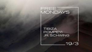 FREE MONDAYS w/ djs  - djs: Tibiza, Pompeyi, Jr. Schwing
