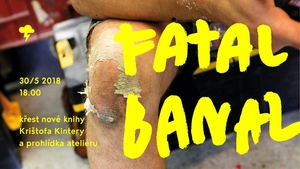 Krištof Kintera vydává svou autorskou monografii Fatal Banal