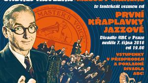 Ondřej Havelka a jeho Melody Makers to tentokrát vezmou od První křaplavky jazzové - Divadlo ABC