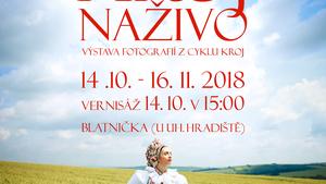 KROJ NAŽIVO - výstava fotografií v obci Blanička u Uherského Hradiště