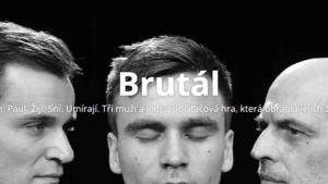 Brutál - Divadlo Kampa