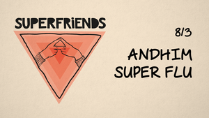 Andhim přiváží Superfriends show s hosty Super Flu