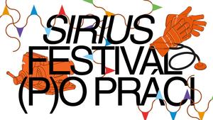 SIRIUS festival p(o) práci