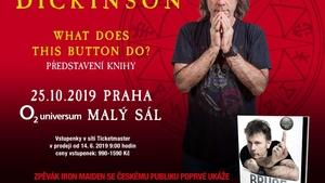 BRUCE DICKINSON - 25. 10. 2019 Praha, O2 universum - malý sál