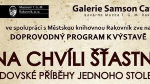 Galerie Samson Cafeé - doprovodné programy k aktuální výstavě Na chvíli šťastní - židovské příběhy jednoho století