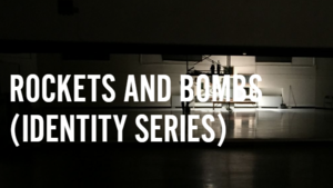 ROCKETS AND BOMBS (IDENTITY SERIES) - Divadlo Disk