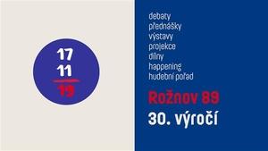 Rožnov 89 – 30. výročí - přednášky, výstavy i happening