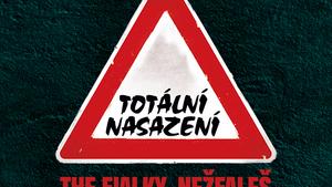 TOTALNÍ NASAZENÍ, THE FIALKY, NEŽFALEŠ//
