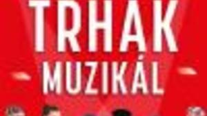 TRHÁK MUZIKÁL