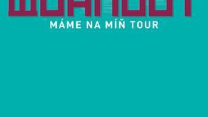 WOHNOUT/MÁME NA MÍŇ TOUR/