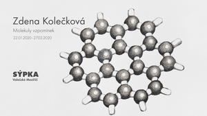 Zdena Kolečková - Molekuly vzpomínek / Galerie Sýpka - Valašské Meziříčí