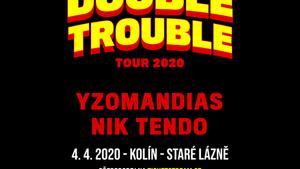 DOUBLE TROUBLE/YZOMANDIAS / NIK TENDO / DECKY/