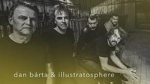 Dan Bárta & Illustratosphere / Zvířený prach tour – Křest prachem - Divadlo Archa