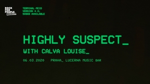 Highly Suspect /US/ + Calva Louise /UK/ - Prague, RfP Concerts