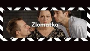 Zlomatka - provokativní tragikomedie v Divadle v Řeznické