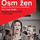 OSM ŽEN - Divadlo Antonína Dvořáka