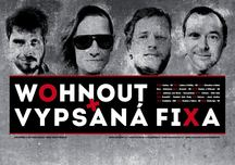 Vypsaná fiXa a Wohnout opět společně!