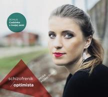 SCHIZOFRENIK - OPTIMISTA tak se jmenuje debutové album slovenské písničkářky Mirky Miškechové, která dobývá i Českou republiku