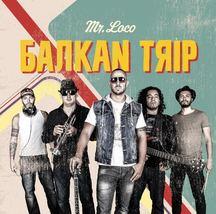 Dozvuky léta na novém studiovém albu kapely Mr. Loco s názvem Balkan Trip
