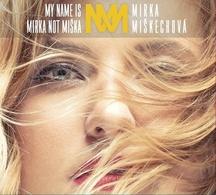 Mirka Miškechová vydala druhé studiové album My name is Mirka not Miška