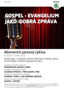 """Abonentní jazzový cyklus ve ŠKODA Muzeu podzim/zima 2014 - """"GOSPEL – EVANGELIUM  JAKO  DOBRÁ  ZPRÁVA"""""""