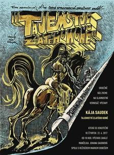 """KÁJA SAUDEK – """"Tajemství Zlatého koně"""""""