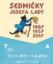 Výstava Sedmičky Josefa Lady v Galerii Tančící dům. Poslední týden výstavy!