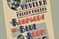 Ondřej Havelka a jeho Melody Makers: Rapsodie v modrém pokoji - Divadlo ABC