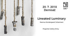 Dernisáž: Rasmus Søndergaard Johannsen: Lineated Luminary