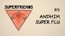 Andhim přiváží Superfriends show s hosty Super Flu
